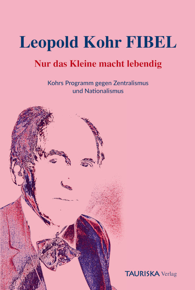 Cover der Leopold Kohr Fibel. Die Philosophie von Leopold Kohr - kompakt und überschaubar.