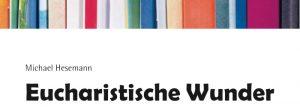 Vortrag Eucharistische Wunder von Michael Hesemann, Kammerlanderstall Neukirchen. Katholisches Bildungswerk Krimml.